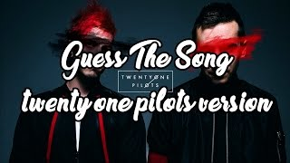 Guess the twenty one pilots song