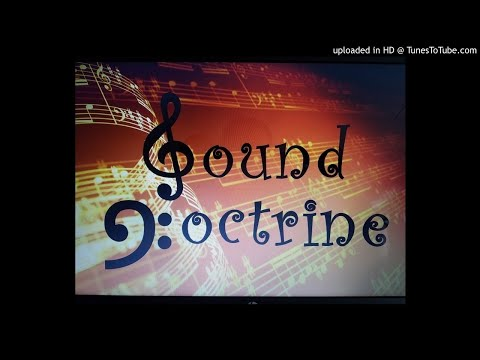 """Sound Doctrine: I Need Thee Every Hour"""