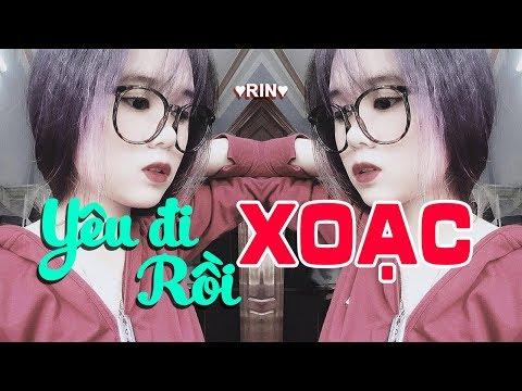 NONSTOP YÊU ĐI RỒI XOẠC   Nhạc Trẻ Tuyển Chọn Hay Nhất Tháng 12 2017 - Nonstop Việt Mix 2018