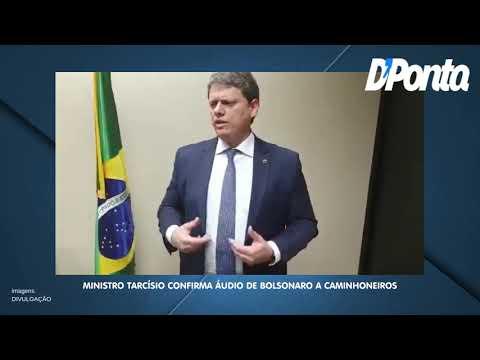Ministro Tarcísio confirma áudio de Bolsonaro a caminhoneiros