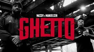 MASSIV & MANUELLSEN - GHETTO (OFFICIAL GHETTO VIDEO)