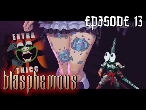 A NEW THICC WAIFU! - Blasphemous | Episode 13 |