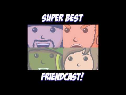 Super Best FriendCast - The Troubles, Police Brutality Day