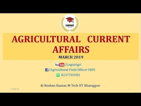 MARCH 2019 Agricultural Current Affairs for AFO, FCI, CWC, NABARD by Roshan  Kumar1