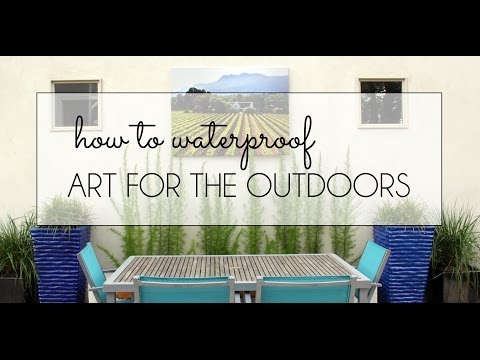 How To Waterproof Art For The Outdoors