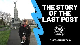 The Story of the Last Post | It's Not a Trumpet