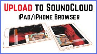 Upload to Soundcloud from iOS (iPhone/iPad/GarageBand) using Google Chrome Mp3