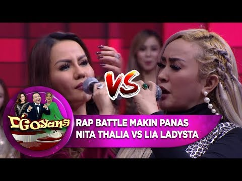 RAP BATTLE! Lia Ladysta VS Nita Thalia MAKIN PANASS!! - D'GOYANG (17/7)