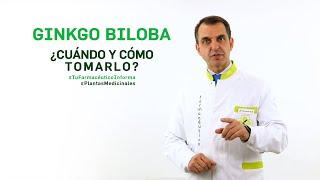 Ginkgo Biloba, cuándo y cómo debemos tomarlo - #TuFarmacéuticoInforma