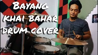 Bayang Khai Bahar Drum Cover by Jawe
