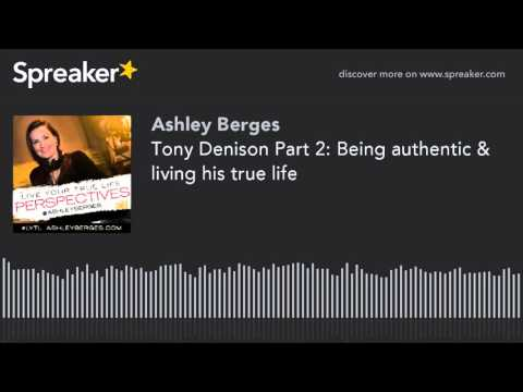 Tony Denison Part 2: Being authentic & living his true life
