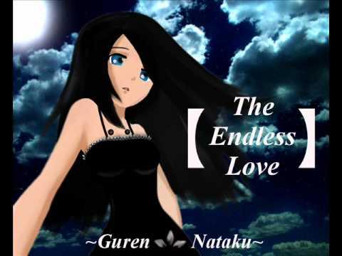 [UTAU] The Endless Love [Guren Nataku]