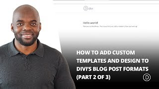 How to Add Custom Templates and Design to Divi's Blog Post Formats (Part 2)