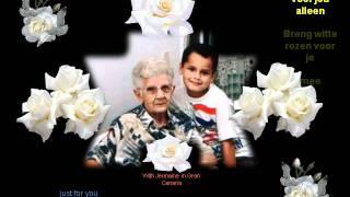 mijn Lieve Oma (My dear grandma) gezongen door Jan Smit.