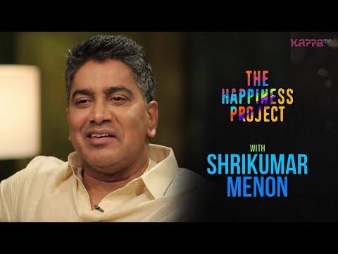 Shrikumar Menon - The Happiness Project - Kappa TV