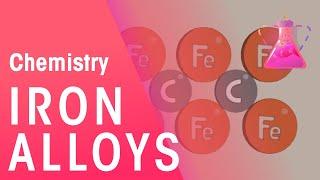 Iron Alloys | Environmental Chemistry | Chemistry | Fuseschool