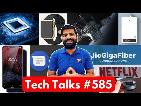 Tech Talks #585 - Jio GigaFiber Preview Offer, Google Speaker, NASA Solar Probe, Nokia 6.1 Plus