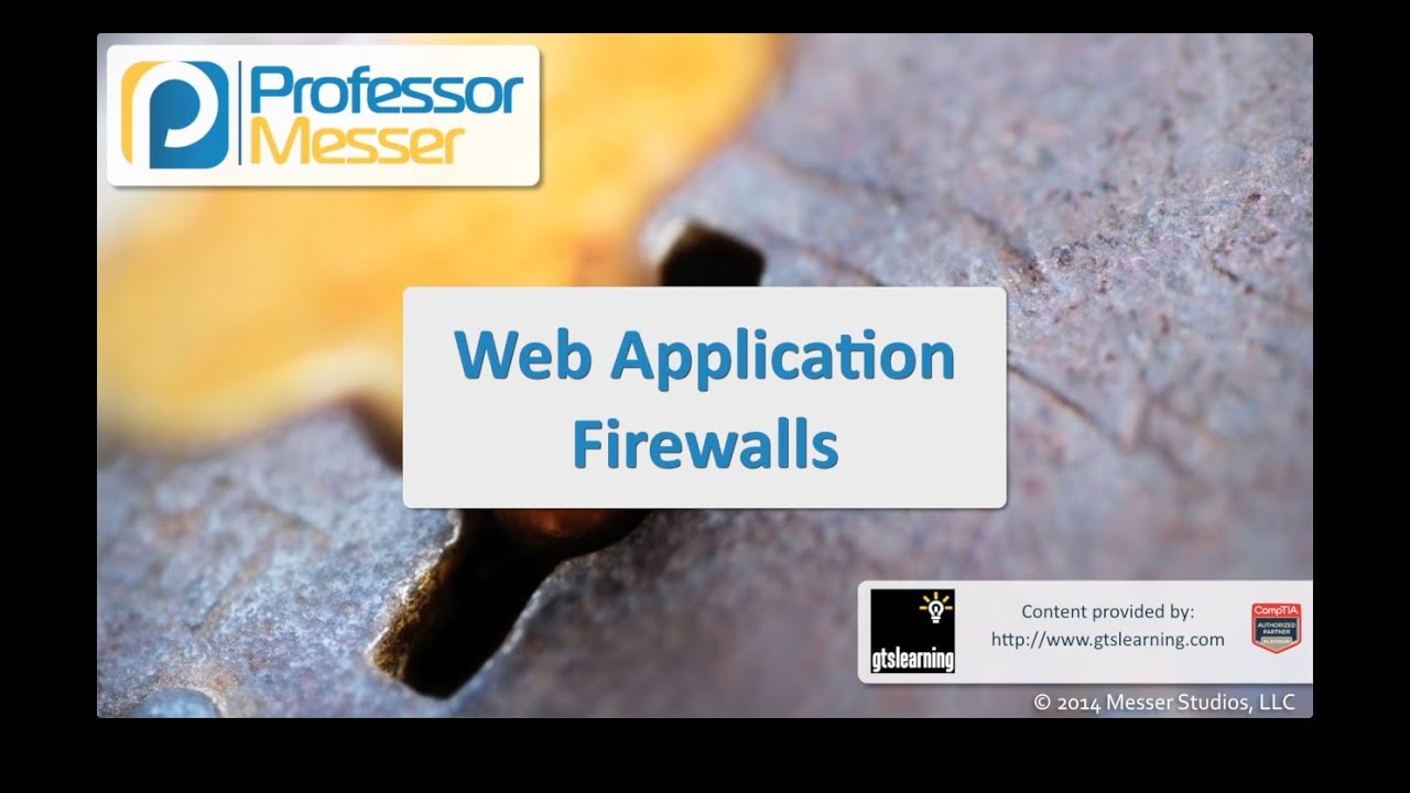 Web Application Firewalls - CompTIA Security+ SY0-401: 1.1