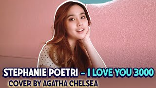 Gambar cover Stephanie Poetri - I Love You 3000 [Cover by Agatha Chelsea]