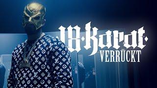 18 KARAT - VERRÜCKT [official Video] prod. by ThisisYT