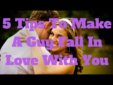 5 Tips To Make A Guy Fall In Love With You