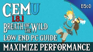 Cemu 1.9.0 | Breath of the Wild 4K | Low End Performance Guide