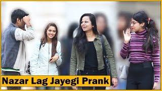Nazar Na Lag Jaye Prank on Girls | Prank In Ind...