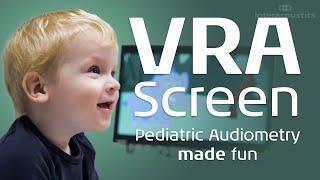 VRA Screen - Pediatric Audiometry Made Fun