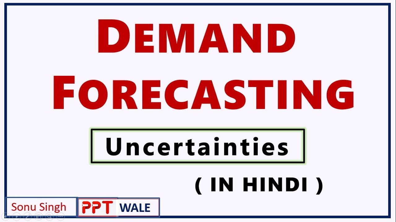 DEMAND FORECASTING IN HINDI | Concept, Uncertainties and Coping with  uncertainties | BBA/MBA | ppt