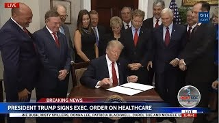 WATCH: President Trump Signs an Executive Order on Healthcare Choice & Competition 10/12/17