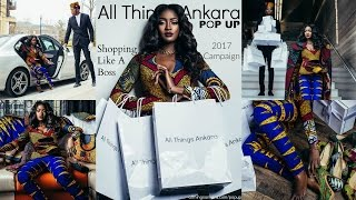 """Shopping Like A Boss"" All Things Ankara Pop Up 2017 Campaign Film"