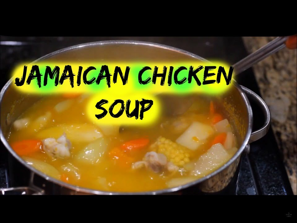jamaican chicken soup  the jamaican mother  youtube