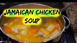HOW TO MAKE JAMAICAN CHICKEN SOUP | The Jamaican Mother