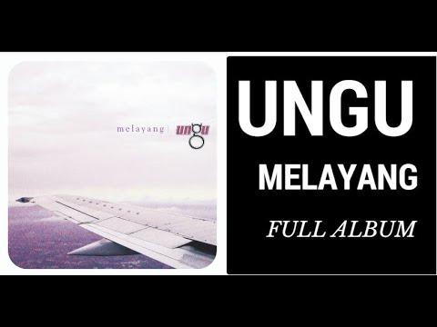 Ungu Band - MELAYANG (FULL ALBUM)