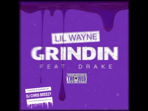 Grindin-Lil Wayne Feat. Drake (Chopped & Screwed By DJ Chris Breezy)
