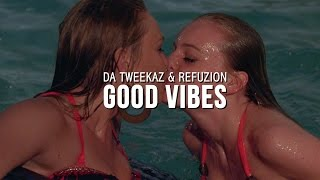 Смотреть клип Da Tweekaz & Refuzion - Good Vibes