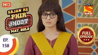 Sajan Re Phir Jhoot Mat Bolo - Ep 158 - Full Episode - 1st January, 2018
