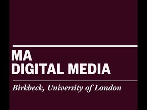 Studying MA Digital Media at Birkbeck