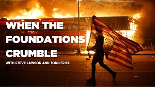 When the Foundations Crumble: A Wretched Special with Dr. Steve Lawson
