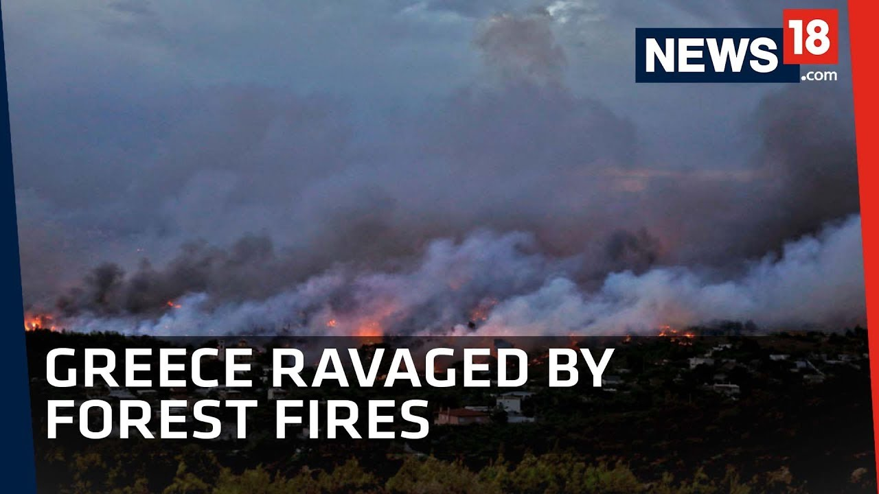 Greece Forest Fire | Forest Fires Spread and Ravage Cities, Killing Many