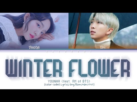 YOUNHA (feat. BTS RM) - WINTER FLOWER (Color Coded Lyrics Eng/Rom/Han/가사)
