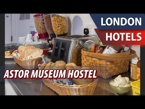 Astor Museum Hostel | Review Hotel In London, Great Britain
