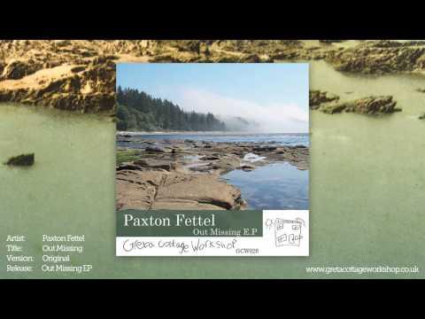 Paxton Fettel - Out Missing - Greta Cottage Workshop Mp3