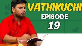 VATHIKUCHI || Episode 19 || Comedy Web Series || Husband vs Wife Sothanaigal || Modern Monkey