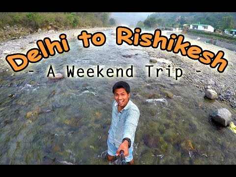 Delhi To Rishikesh - River Rafting Weekend Trip - 2016 | Day - 1 | Touring Travellers