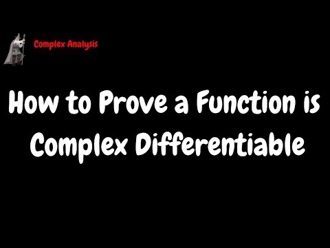 How to Prove a Function is Complex Differentiable Everywhere