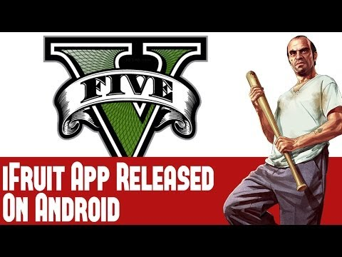 Grand Theft Auto 5 News - GTA V iFruit App Officially Released For Android Devices