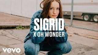 Sigrid x Oh Wonder - dscvr ARTISTS TO WATCH 2018