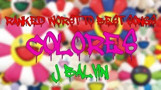 J Balvin - COLORES - Ranked WORST to BEST SONGS