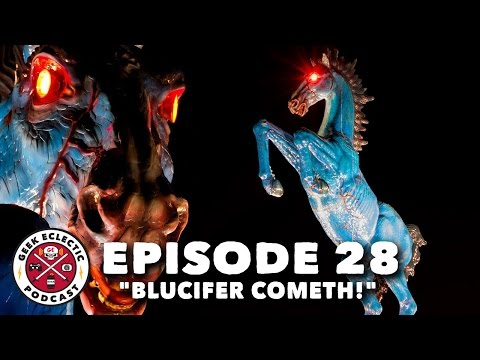 Geek Eclectic Podcast #28 - Blucifer Cometh